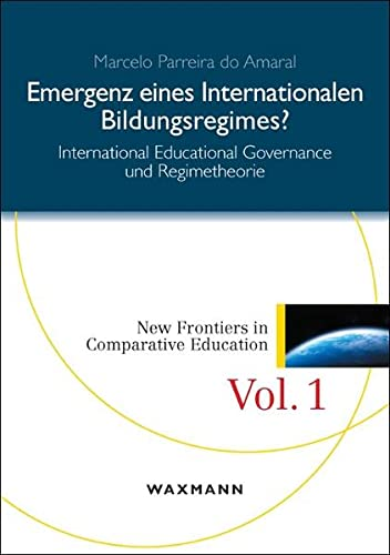 9783830925354: Emergenz eines internationalen Bildungsregimes?: International Educational Governance und Regimetheorie