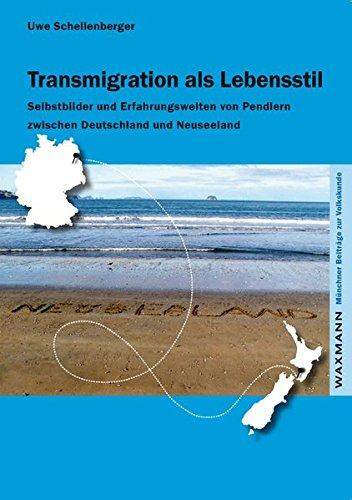 9783830925590: Transmigration als Lebensstil: Selbstbilder und Erfahrungswelten von Pendlern zwischen Deutschland und Neuseeland