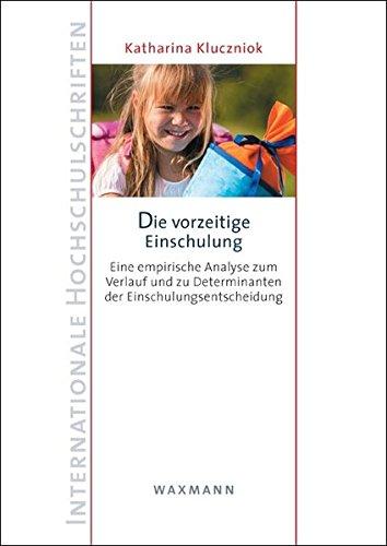 9783830926740: Die vorzeitige Einschulung: Eine empirische Analyse zum Verlauf und zu Determinanten der Einschulungsentscheidung