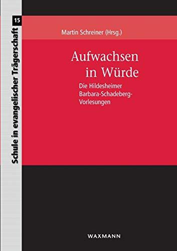 9783830926788: Aufwachsen in Würde: Die Hildesheimer Barbara-Schadeberg-Vorlesungen