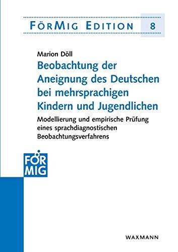 9783830927020: Beobachtung der Aneignung des Deutschen bei mehrsprachigen Kindern und Jugendlichen: Modellierung und empirische Pr�fung eines sprachdiagnostischen Beobachtungsverfahrens