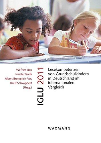 IGLU 2011: Lesekompetenzen von Grundschulkindern in Deutschland im internationalen Vergleich