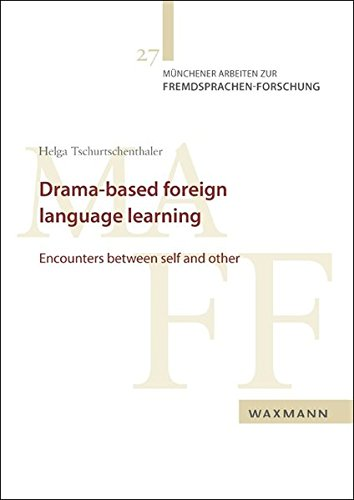 9783830929550: Drama-based foreign Language learning: Encounters between self and other