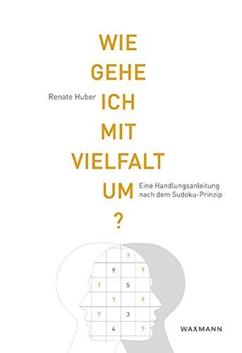 9783830929598: Wie gehe ich mit Vielfalt um?: Eine Handlungsanleitung nach dem Sudoku-Prinzip
