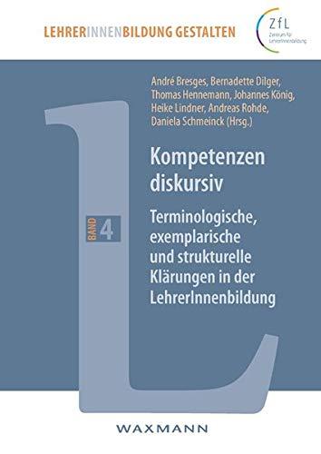 9783830929703: Kompetenzen diskursiv: Terminologische, exemplarische und strukturelle Klärungen in der LehrerInnenbildung