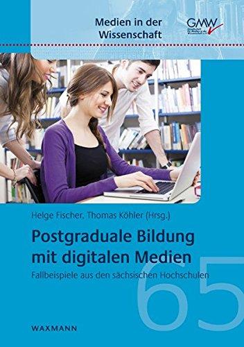 9783830929932: Postgraduale Bildung mit digitalen Medien: Fallbeispiele aus den sächsischen Hochschulen