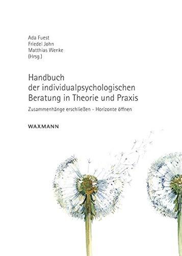 Handbuch der individualpsychologischen Beratung in Theorie und Praxis: Ada Fuest