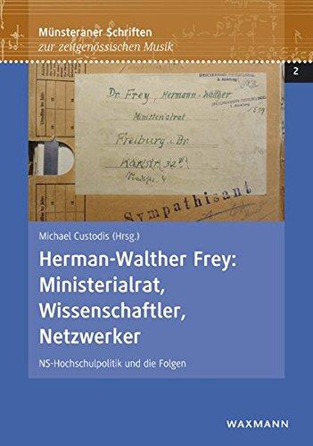 9783830931072: Herman-Walther Frey: Ministerialrat, Wissenschaftler, Netzwerker: NS-Hochschulpolitik und die Folgen