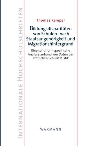9783830932239: Bildungsdisparitäten von Schülern nach Staatsangehörigkeit und Migrationshintergrund