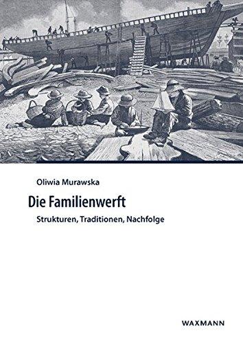 9783830932635: Die Familienwerft: Strukturen, Traditionen, Nachfolge