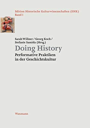 9783830932697: Doing History: Performative Praktiken in der Geschichtskultur