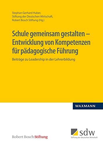 9783830933243: Schule gemeinsam gestalten - Entwicklung von Kompetenzen f�r p�dagogische F�hrung: Beitr�ge zu Leadership in der Lehrerbildung