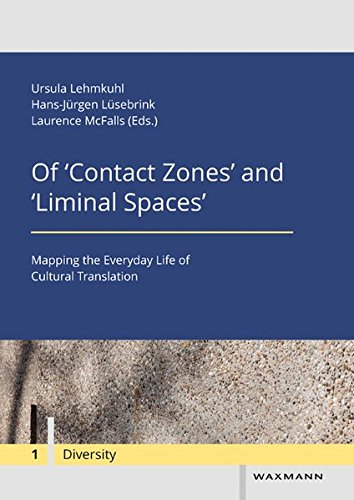 9783830933656: Of 'Contact Zones' and 'Liminal Spaces': Mapping the Everyday Life of Cultural Translation (Diversity / Diversite / Diversitat)