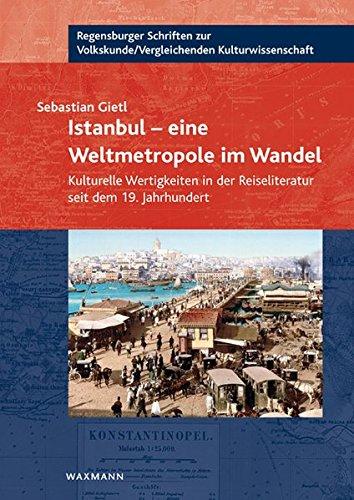 9783830934936: Istanbul - eine Weltmetropole im Wandel: Kulturelle Wertigkeiten in der Reiseliteratur seit dem 19. Jahrhundert