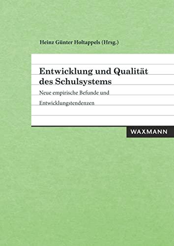 Entwicklung und Qualität des Schulsystems: Neue empirische Befunde und Entwicklungstendenzen (...