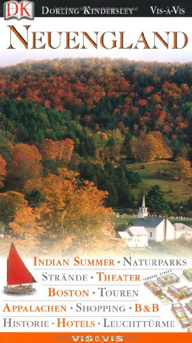 9783831001484: Neuengland: Indian Summer. Naturparks. Str�nde. Theater. Boston. Touren. Appalachen. Shopping. B & B. Historie. Hotels. Leuchtt�rme