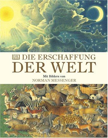 Die Erschaffung der Welt (9783831002115) by Norman Messenger