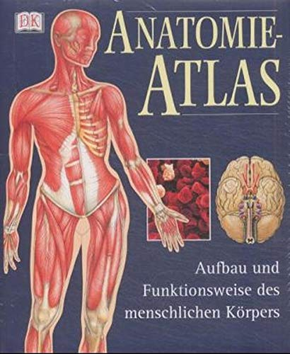 9783831002412: Anatomie-Atlas. Aufbau und Funktionsweise des ...