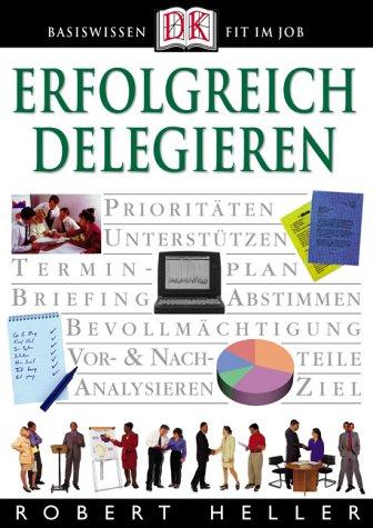 Erfolgreich delegieren (9783831003075) by Robert Heller