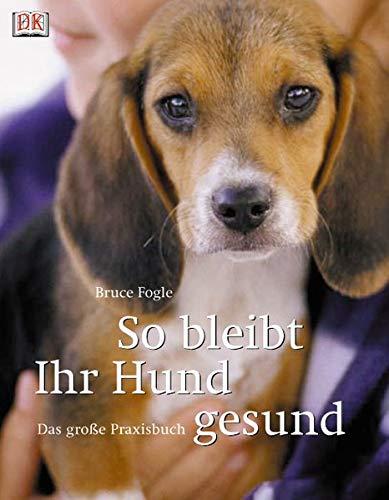 9783831004454: So bleibt Ihr Hund gesund: Das große Praxishandbuch