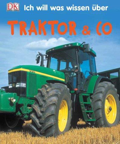 9783831006144: Ich will was wissen über Traktor & Co