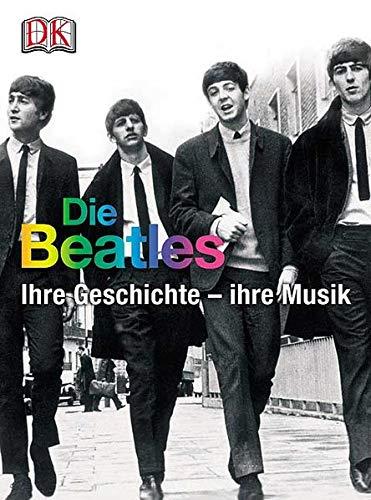 9783831006564: Die Beatles. Ihre Geschichte - ihre Musik