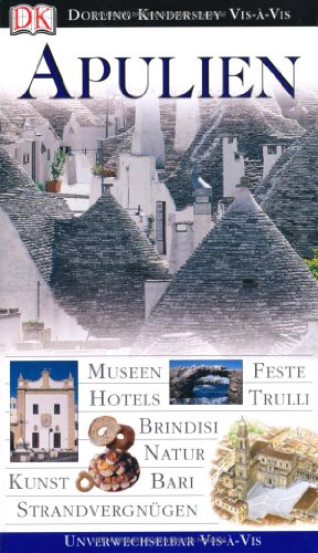 9783831006984: Apulien. VIS a VIS: Museen, Feste, Hotels, Trulli, Brindisi, Natur, Kunst, Bari, Strandvergnügen
