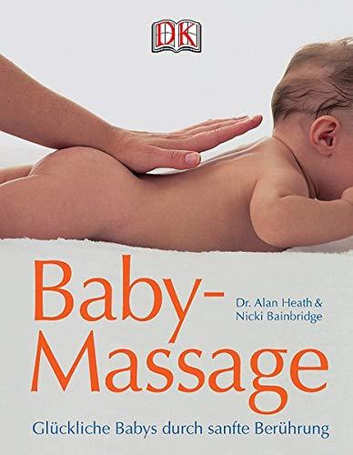 9783831007202: Baby-Massage: Glückliche Babys durch sanfte Berührung