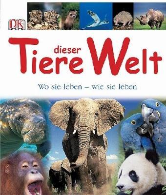9783831007226: Tiere dieser Welt Wo sie leben - wie sie leben