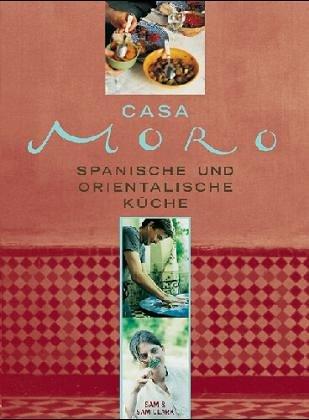 9783831007301: Casa Moro: Spanische und orientalische Küche