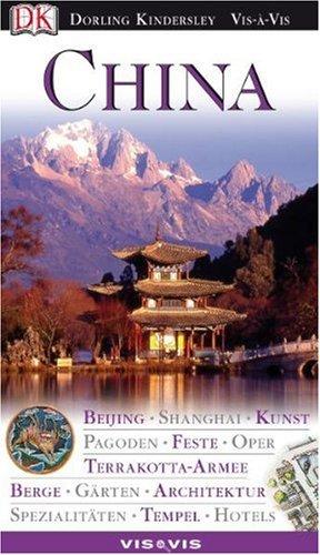 9783831007943: China. VIS a VIS: Beijing. Shanghai. Kunst. Pagoden. Feste. Oper. Terrakotta-Armee. Berge. Gärten. Architektur. Spezialitäten. Tempel. Hotels
