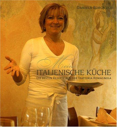 9783831007974: Meine italienische Küche: Die besten Rezepte aus der Trattoria Romagnola