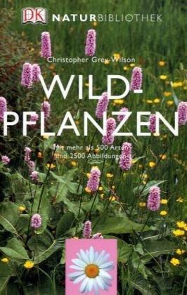 9783831008384: Natur-Bibliothek Wildpflanzen: Mit mehr als 500 Arten und 2500 Abbildungen