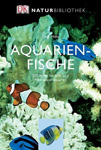 9783831008902: Natur-Bibliothek Aquarienfische: 500 Arten für Süß- und Meerwasseraquarien