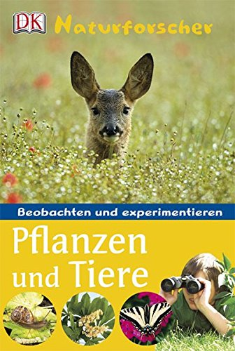 9783831009701: Naturforscher Pflanzen und Tiere: Beobachten und experimentieren