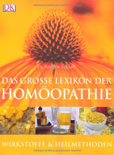 9783831009985: Das große Lexikon der Homöopathie: Wirkstoffe und Heilmethoden