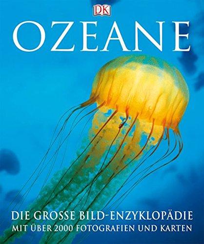 9783831010769: Ozeane: Die große Bildenzyklopädie mit über 2000 Fotografien und Karten