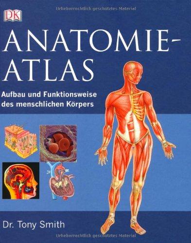 9783831011162: Anatomie-Atlas: Aufbau und Funktionsweise des menschlichen Körpers