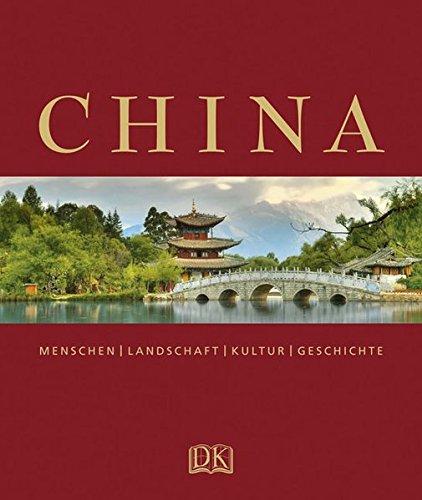 China: Menschen Landschaft Kultur Geschichte: Alison Bailey,Ronald G.