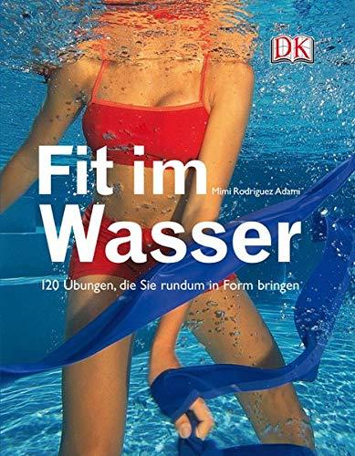 9783831012367: Fit im Wasser: 120 Übungen, die Sie rundum in Form bringen