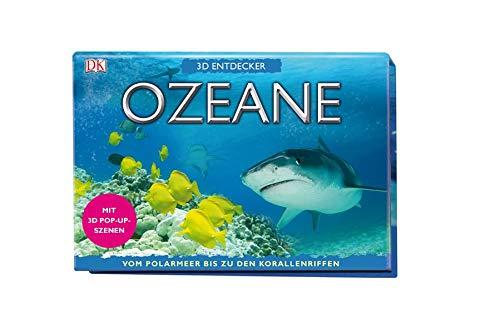 9783831012664: Ozeane. 3D Entdecker: Vom Polarmeer bis zu den Korallenriffen