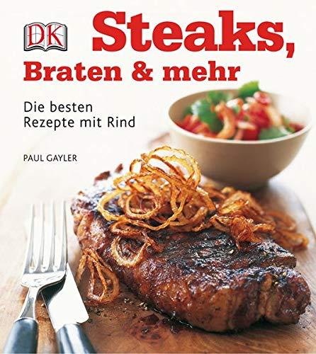 steaks braten mehr die besten rezepte mit rind by paul gayler 9783831012800 medimops. Black Bedroom Furniture Sets. Home Design Ideas