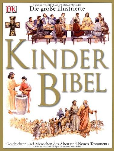 9783831012862: Die große illustrierte Kinderbibel: Geschichten und Menschen des Alten und Neuen Testaments
