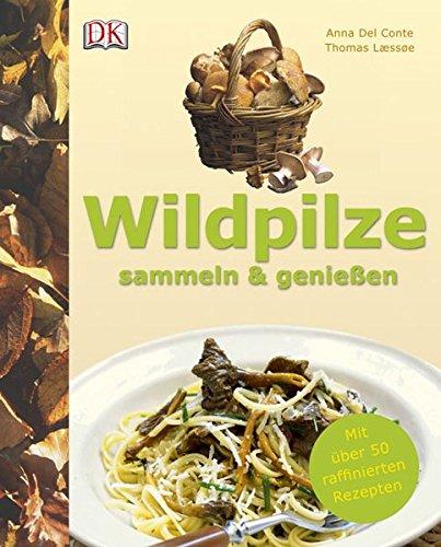 9783831013586: Wildpilze sammeln & genie�en: Mit �ber 50 raffinierten Rezepten