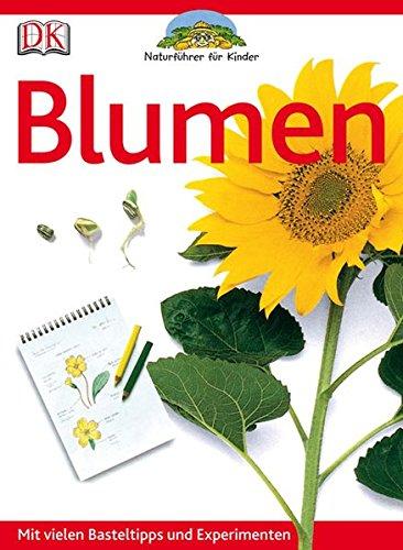 9783831013951: Naturführer für Kinder. Blumen: Mit vielen Basteltipps und Experimenten