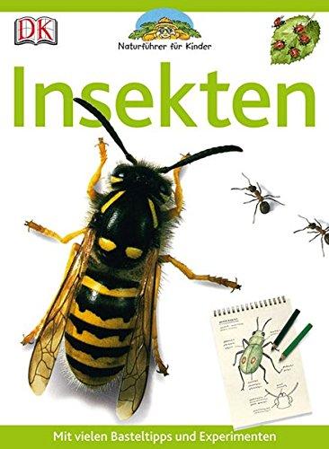 9783831013968: Naturführer für Kinder. Insekten: Mit vielen Basteltipps und Experimenten