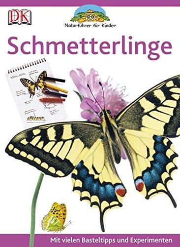 9783831014026: Naturführer für Kinder. Schmetterlinge: Mit vielen Basteltipps und Experimenten