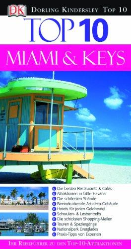 Miami & Keys von Jeffrey Kennedy (Autor), Birgit Lück (Herausgeber), Peter Wilson (Fotograf), Benjamin Schwarz - Jeffrey Kennedy Birgit Lück Peter Wilson Benjamin Schwarz