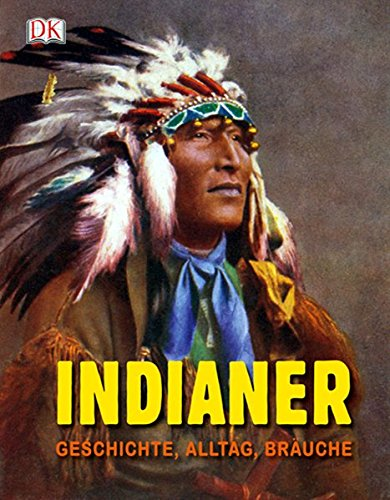 9783831014361: Indianer: Geschichte, Alltag, Br�uche