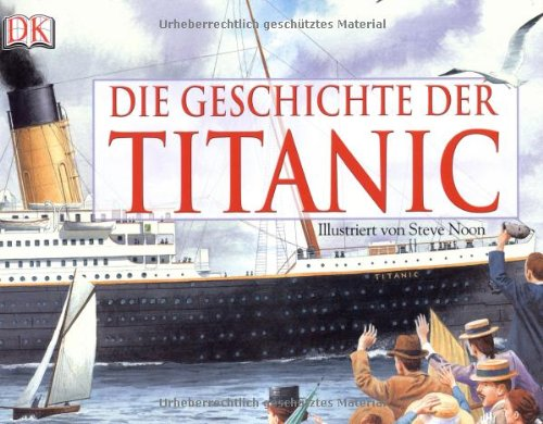 9783831014811: Die Geschichte der Titanic